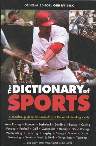 The Dictionary of Sports: The Complete Guide to TV Viewers, Spectators and Players