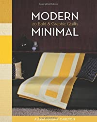 Modern Minimal: 20 Bold & Graphic Quilts by Alissa Haight Carlton (2012-03-16)