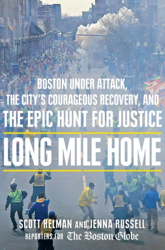 Long Mile Home: Boston Under Attack, the City's Courageous Recovery, and the Epic Hunt for Justice (Thorndike Press large print nonfiction)