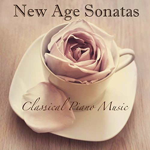 New Age Sonatas - Classical Piano Music for Relaxation, Sleeping, Studying, Zen Meditation