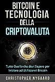 Scarica Libro Bitcoin e Tecnologia della Criptovaluta Tutto Quello che devi Sapere per Iniziare ad Utilizzare i Bitcoin (PDF,EPUB,MOBI) Online Italiano Gratis