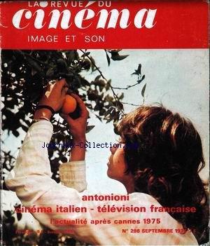 REVUE DU CINEMA (LA) [No 298] du 01/09/1975 - ANTONIONI. CINEMA ITALIEN . TELEVISION FRANCAISE. ACTUALITE APRES CANNES 1975. par Collectif
