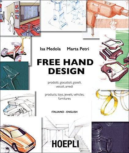 Free Hand Design: Prodotti, giocattoli, gioielli, veicoli, arredi - Products, Toys, Jewels, Vehicles, Furnitures. Italiano - English