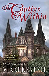 The Captive Within (A Prairie Heritage, Book 4)