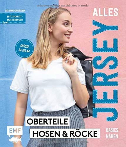 Alles Jersey - Basics nähen: Oberteile, Hosen und Röcke in Größe 34 bis 44 - Mit 2 Schnittmusterbogen Oberteil Jersey