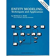 Entity Modeling: Techniques and Application by Ronald G. Ross (1987-04-03)