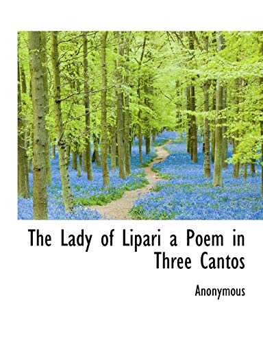 The Lady of Lipari a Poem in Three Cantos