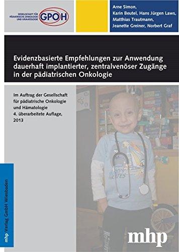 Evidenzbasierte Empfehlungen zur Anwendung dauerhaft implantierter, zentralvenöser Zugänge in der pädiatrischen Onkologie: Im Auftrag der Gesellschaft für pädiatrische Onkologie und Hämatologie