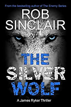 The Silver Wolf (James Ryker Book 3) by [Sinclair, Rob]