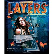 Layers: The Complete Guide to Photoshop's Most Powerful Feature 1st edition by Kloskowski, Matt (2008) Paperback