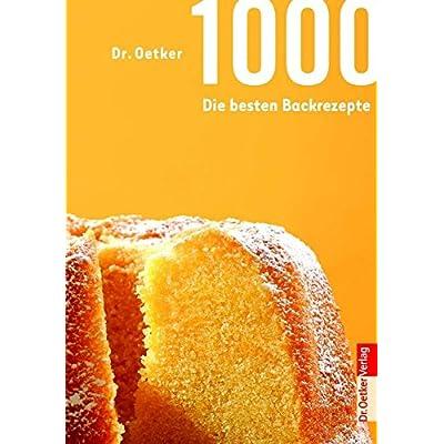 1000 Die Besten Backrezepte 1000er
