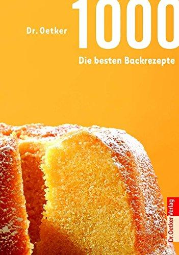 1000 - Die besten Backrezepte Backen Kuchen