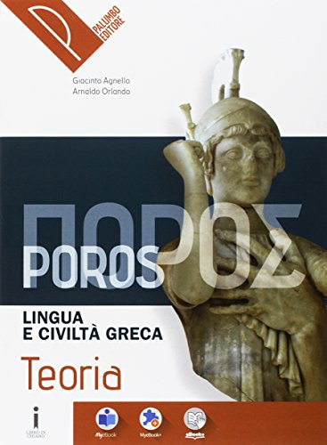 Poros. Teoria. Lingua e civilt greca. Per le Scuole superiori. Con e-book. Con espansione online