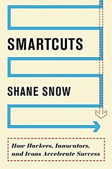 Smartcuts: The Breakthrough Power of Lateral Thinking by [Snow, Shane]