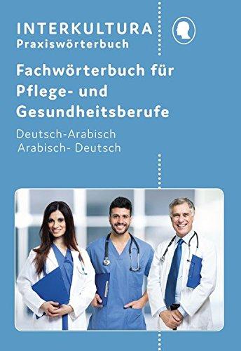 Kompaktwörterbuch für Altenpflege / in sieben Sprachen: Kompaktwörterbuch für Altenpflege / Fachwörterbuch für Pflege- und Gesundheitsberufe: in ... Deutsch-Arabisch / Arabisch-Deutsch