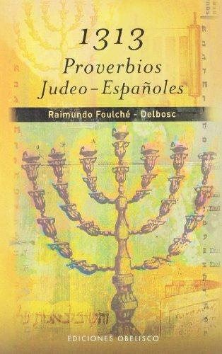 1313 Proverbios judeo-españoles (CABALA Y JUDAISMO) por RAIMUNDO FOULCHÉ-DELBOSC