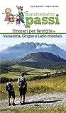 Quarantaquattro passi. Itinerari per famiglie in Valsassina, Grigne e Lario orientale