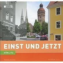 Einst und Jetzt - Görlitz (11)