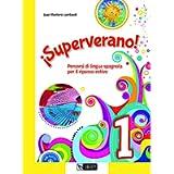 ¡Superverano! Percorsi di lingua spagnola per il ripasso estivo. Ediz. per la scuola. Con File audio per il download…