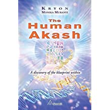 The Human Akash: A Discovery of the Blueprint Within by Monika Muranyi, Kryon (2014) Paperback