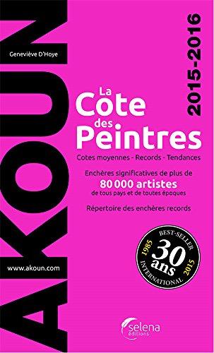 La cote des peintres 2015/2016 par Jacques Armand Akoun