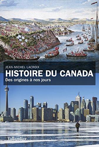 Histoire du Canada: Des origines  nos jours