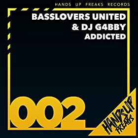 Basslovers United & DJ G4bby-Addicted