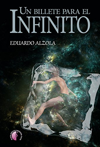 Un billete para el infinito (Novela) eBook: Alzola Echezarra ...