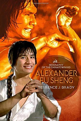 Alexander Fu Sheng: Biography of the Chinatown Kid