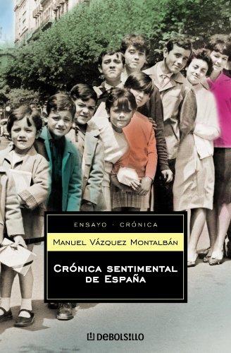 Crónica sentimental de España (ENSAYO-CRÓNICA) por Manuel Vazquez Montalban