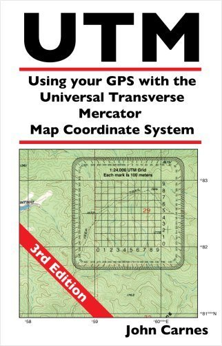 UTM Using your GPS with the Universal Transverse Mercator Coordinate System by John Carnes (2007-02-01)