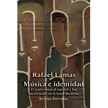 Música e identidad: El teatro musical españoly los intelectuales en la edad moderna (Libros Singulares (Ls))
