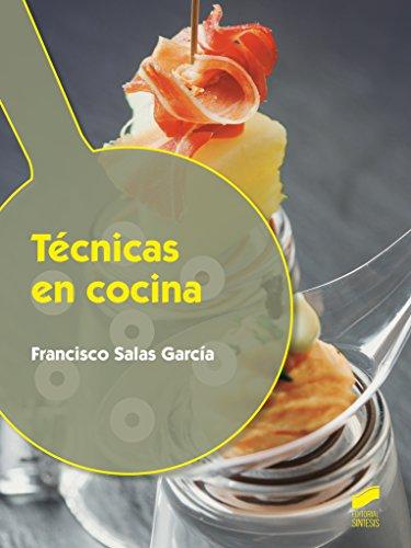 Descargar Libro Técnicas en cocina (Hostelería y Turismo) de Francisco Salas García