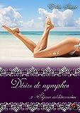 Désirs de nymphes, Tome 2: Séjour méditerranéen (Erotique) (French Edition)