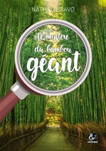 Le mystère du bambou géant par Nathalie Savo
