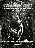 eBook Gratis da Scaricare Triennale internazionale d arte sacra Lino Bianchi Barriviera Catalogo (PDF,EPUB,MOBI) Online Italiano