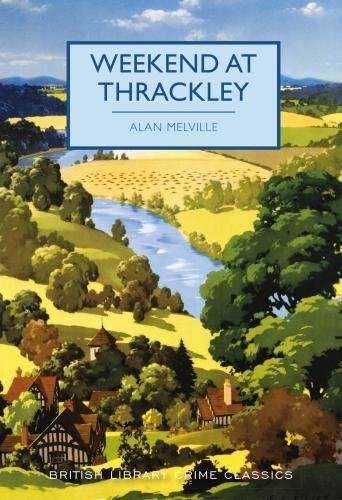 Weekend at Thrackley (British Library Crime Classics, Band 56)