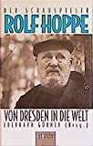 Der Schauspieler Rolf Hoppe: Von Dresden in die Welt