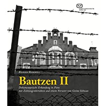 Bautzen II: Dokumentarische Erkundung in Fotos mit Zeitzeugenberichten - Vorwort Gesine Schwan