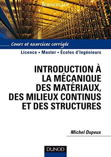 Introduction à la mécanique des matériaux et des structures : Cours et exercices corrigés (Sciences Sup)