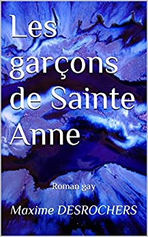 Les garçons de Sainte Anne: Roman gay par [DESROCHERS, Maxime]