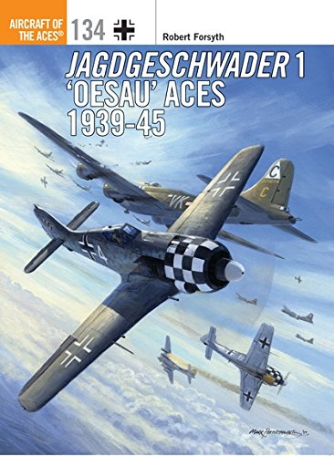 Jagdgeschwader 1 'Oesau' Aces 1939-45 (Aircraft of the Aces) por Robert Forsyth