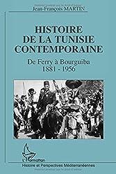 Histoire de la Tunisie Contemporaine. : De Ferry à Bourguiba 1881-1956