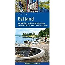 Estland: 32 Wander- und Entdeckertouren zwischen Moor, Meer, Wald und Seen (Naturzeit aktiv)