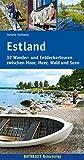 Estland: 32 Wander- und Entdeckertouren zwischen Moor, Meer, Wald und Seen (Naturzeit aktiv, Band 3) - Stefanie Holtkamp