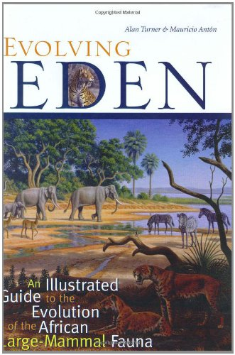 Evolving Eden: An Illustrated Guide to the Evolution of the African Large Mammal Fauna