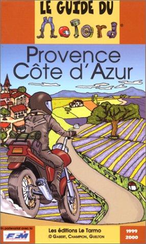 Le guide du motard, Provence Côte d'Azur