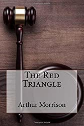 The Red Triangle Arthur Morrison