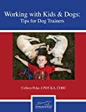 Working with Kids and Dogs: Tips for Dog Trainers