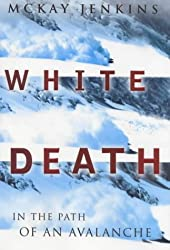 White Death, In The Path Of An Avalanche